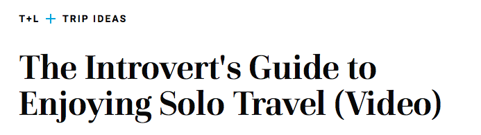 Quoted in Travel + Leisure piece: Solo tips for introverts